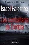 François Rabate - Israël / Palestine - Les combattants de l'ombre.