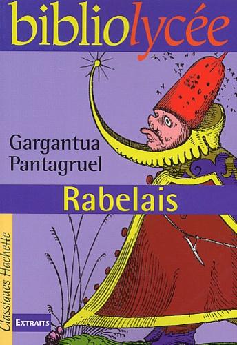 François Rabelais - Gargantua, Pantagruel.