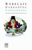 François Rabelais - Gargantua / Pantagruel.