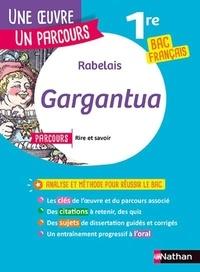 """François Rabelais - Gargantua - Avec le parcours """"Rire et savoir 1re générale ; La bonne éducation 1re technologique""""."""