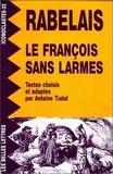 François Rabelais - Le François sans larmes.