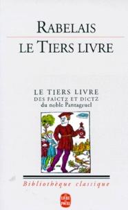 François Rabelais - Le tiers livre - Éd. critique sur le texte publ. en 1552 à Paris par Michel Fezandat.