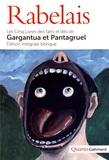 François Rabelais - Les Cinq Livres des faits et dits de Gargantua et Pantagruel - Edition bilingue français-ancien français.