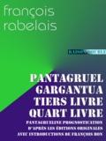 François Rabelais - Pantagruel, Gargantua, Tiers Livre, Quart Livre, Prognostication - l'ensemble des 4 livres de Rabelais (plus la Prognostication) avec leurs introductions.