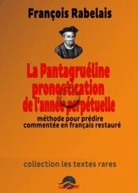 François Rabelais - Pantagruéline Pronostication de l'année perpétuelle.