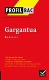 François Rabelais et Gérard Milhe Poutignon - Profil - Rabelais : Gargantua - Analyse littéraire de l'oeuvre.