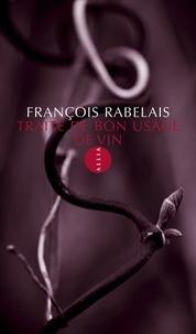 François Rabelais - Traité de bon usage de vin.