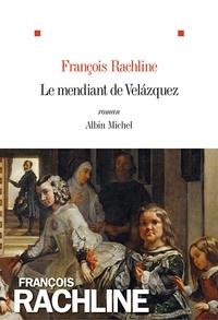 François Rachline - Le mendiant de Velasquez.