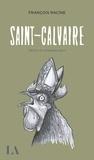 François Racine - Saint-Calvaire - Récits du presque pays.