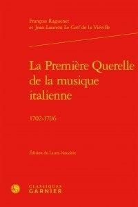 François Raguenet et Jean-Laurent Le Cerf de La Viéville - La Première Querelle de la musique italienne - 1702-1706.
