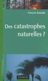 François Ramade - Des catastrophes naturelles ?.