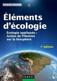 François Ramade - Eléments d'écologie - Ecologie appliquée : action de l'Homme sur la biosphère.
