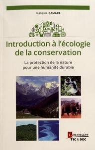 François Ramade - Introduction à l'écologie de la conservation - La protection de la nature pour une humanité durable.