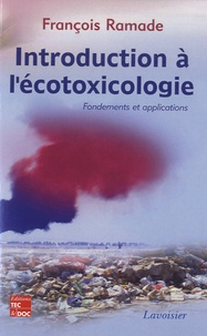 Introduction à l'écotoxicologie- Fondements et applications - François Ramade pdf epub