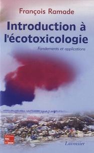 François Ramade - Introduction à l'écotoxicologie - Fondements et applications.