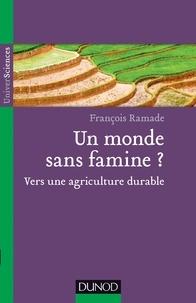 François Ramade - Un monde sans famine ? - Vers une agriculture durable.