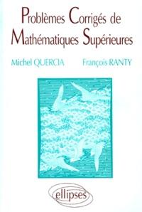 Problèmes corrigés de mathématiques supérieures - François Ranty | Showmesound.org