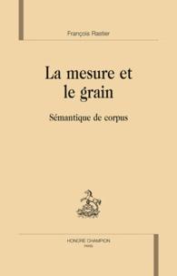 François Rastier - La mesure et le grain - Sémantique de corpus.