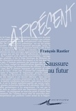 François Rastier - Saussure au futur.