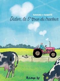 François Ravard et Pascal Rabaté - Didier, la 5e roue du tracteur.