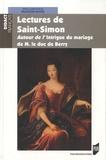François Raviez - Lectures de Saint-Simon - Autour de l'Intrigue du mariage de M. le duc de Berry.