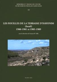 François Raymond Valla - Les fouilles de la terrasse d'Hayonim (Israël) 1980-1981 et 1985-1989.