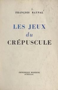 François Raynal et Louis Amargier - Les jeux du crépuscule.