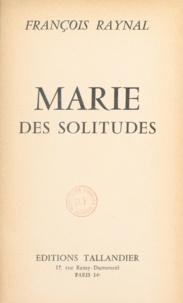 François Raynal - Marie des solitudes.