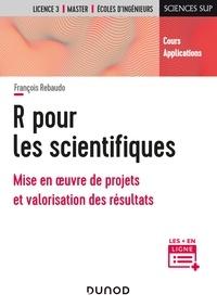 François Rebaudo - R pour les scientifiques - Mise en oeuvre de projets et valorisation des résultats.