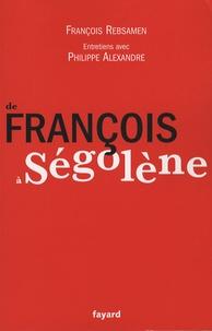 François Rebsamen - De François à Ségolène.