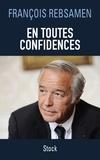 François Rebsamen - En toutes confidences.