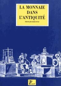 François Rebuffat - La monnaie dans l'Antiquité.