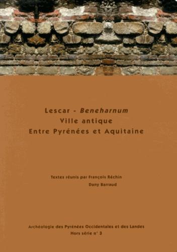 François Réchin et Dany Barraud - Lescar - Beneharnum : ville antique entre Pyrénées et Aquitaine.