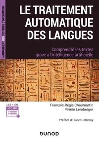 François-Régis Chaumartin et Pirmin Lemberger - Le traitement automatique des langues - Comprendre les textes grâce à l'intelligence artificielle.