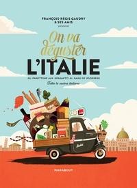 François-Régis Gaudry et Alessandra Pierini - On va déguster l'Italie - Avec 1 poster gourmand recto-verso.