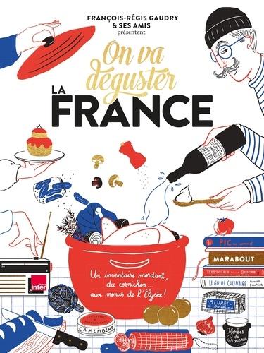 François-Régis Gaudry - On va déguster la France.