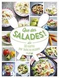 François-Régis Gaudry et Martine Lizambard - Que des salades ! - 150 recettes pour toutes les occasions.
