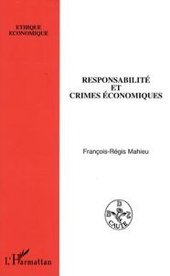 François-Régis Mahieu - Responsabilité et crimes économiques.