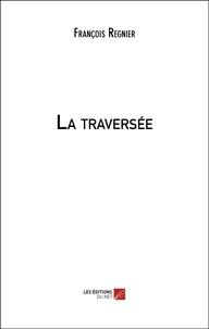 François Régnier - La traversée.