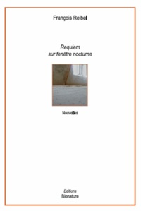 François Reibel - Requiem sur fenêtre nocturne.