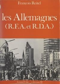 François Reitel - Les Allemagnes : R.F.A. et R.D.A..