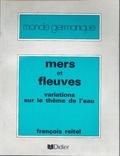 François Reitel - Mers et fleuves - Variations sur le thème de l'eau.