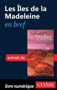 François Rémillard et Benoît Prieur - Fabuleux Québec - Les Îles de la Madeleine en bref.