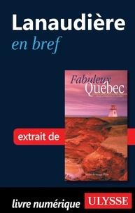 François Rémillard et Benoît Prieur - Fabuleux Québec - Lanaudière en bref.
