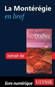 François Rémillard et Benoît Prieur - Fabuleux Québec - La Montérégie en bref.