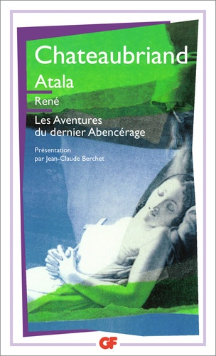 Atala ; René ; Les aventures du dernier Abencérage