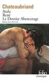 François-René de Chateaubriand - Atala ; René - Suivi de Les aventures du dernier Abencerage.