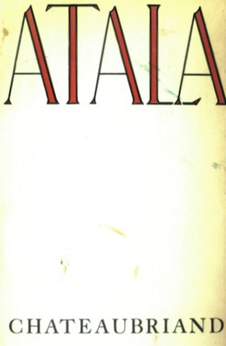 Atala. Or The Love And Constancy Of Two Savages In The Desert