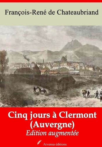 Cinq jours à Clermont (Auvergne) – suivi d'annexes. Nouvelle édition 2019