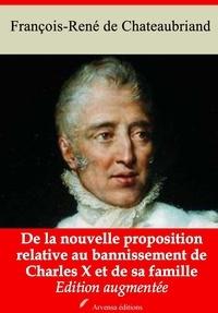 François-René de Chateaubriand et Arvensa Editions - De la nouvelle proposition relative au bannissement de Charles X et de sa famille – suivi d'annexes - Nouvelle édition.
